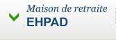 Maison de retraite / EHPAD